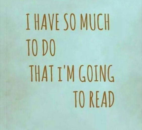 I have so mucn to do that I am going to read!.jpg