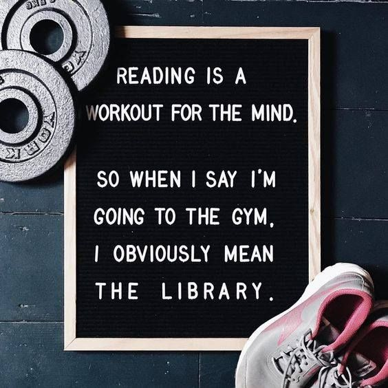 Reading is a workout for the mind.jpg