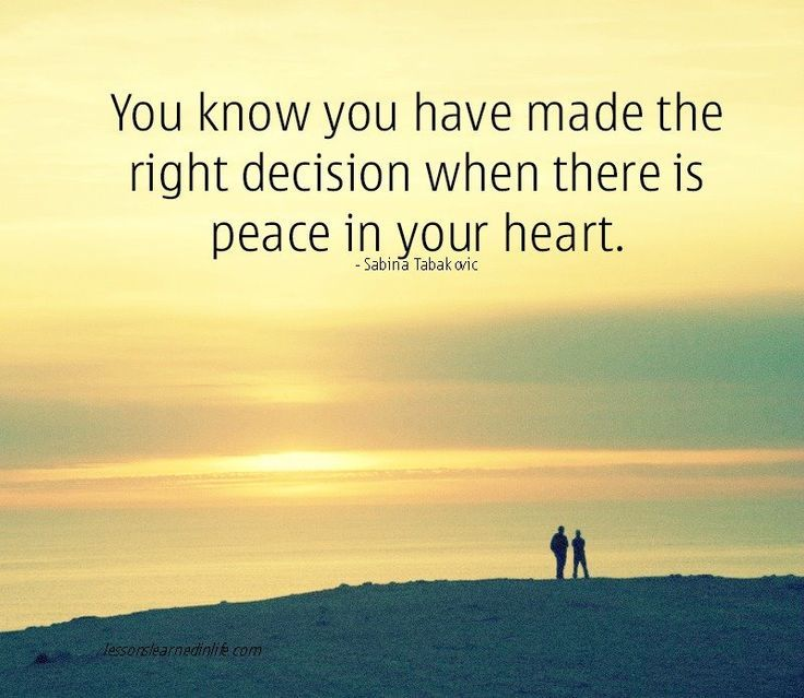 You-know-you-have-made-the-right-decision-when-there-is-peace-in-your-heart..jpg